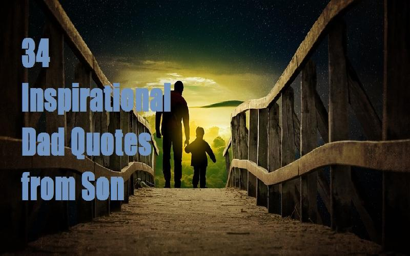 34 Sweet Son Quotes for Dad