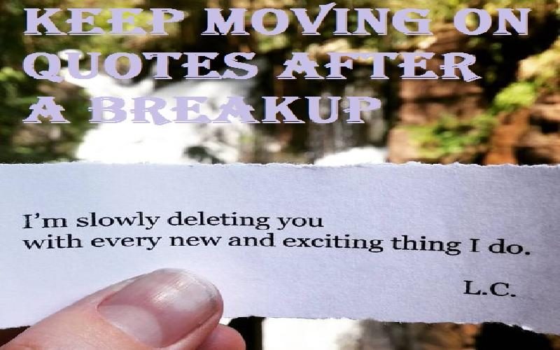 Keep Moving On Quotes After A Breakup