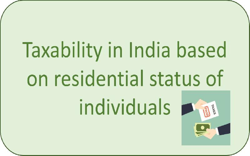 Taxability in India based on Residential Status of Individuals