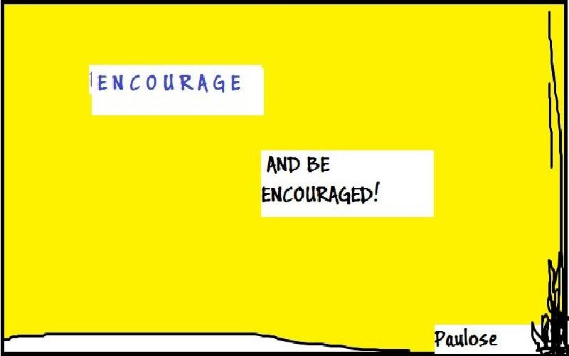 Encourage - And Be Encouraged!
