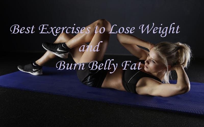 Best Exercises to Lose Weight and Burn Belly Fat Fast