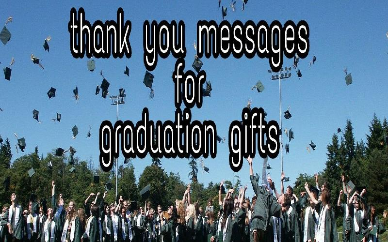 Thank You Messages For Graduation Gifts & Thank You Messages For Graduation Gifts - Samplemessages Blog