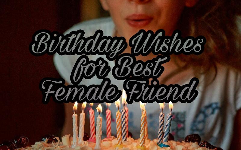 Birthday Wishes for Best Female Friend