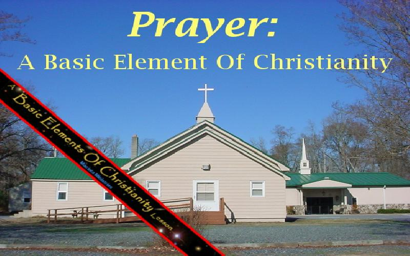 Prayer: A Basic Element Of Christianity
